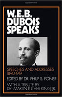 W.E.B. Dubois Speaks 1890-1919