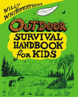 Willy Whitefeather's Outdoor Survival Handbook for Kids