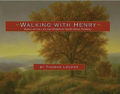 Walking with Henry: The Life and Works of Henry David Thoreau