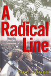 A Radical Line: From the Labor Movement to the Weather Underground One Family's Century of Conscience
