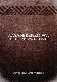 Kayanerenko Wa - Great Law of Peace