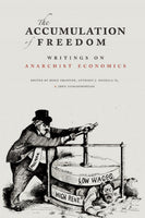 The Accumulation of Freedom: Writings on Anarchist Economics