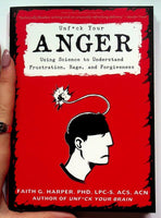 Unf*ck Your Anger: Using Science to Understand Frustration, Rage, and Forgiveness