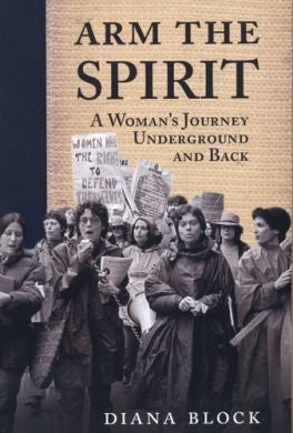 Arm the Spirit: A Woman's Journey Underground and Back