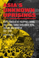 Asia's Unknown Uprisings, Volume 2: People Power in the Philippines, Burma, Tibet, China, Taiwan, Bangladesh, Nepal, Thailand, and Indonesia, 1947-2009