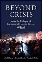 Beyond Crisis: After the Collapse of Institutional Hope in Greece, What?