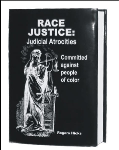 Race Justice: Judicial Atrocities Committed Against People of Color