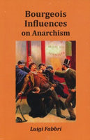 Bourgeois Influences on Anarchism