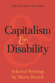 Capitalism and Disability: Selected Writings of Marta Russell