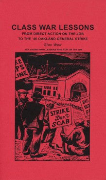 Class War Lessons: From Direct Action on the Job to the '46 Oakland General Strike