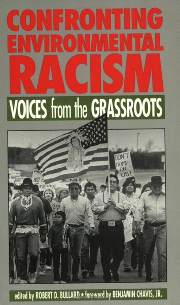 Confronting Environmental Racism: Voices from the Grassroots