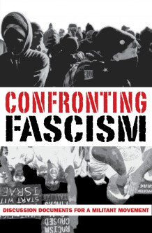 Confronting Fascism: Discussion Documents for a Militant Movement, Second Edition