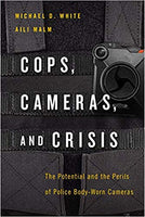 Cops, Cameras, and Crisis: The Potential and the Perils of Police Body-Worn Cameras