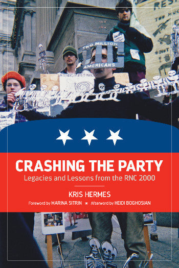Crashing the Party: Legacies and Lessons from the RNC 2000