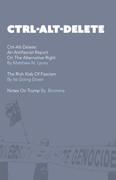 CTRL-ALT-DELETE: An Antifascist Report on the Alternative Right