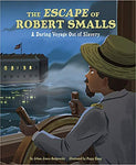 The Escape of Robert Smalls: A Daring Voyage Out of Slavery