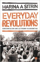 Everyday Revolutions: Horizontalism and Autonomy in Argentina