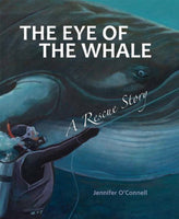 The Eye of the Whale: A Rescue Story
