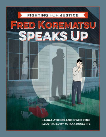 Fred Korematsu Speaks Up cover
