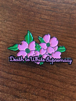 Death to White Supremacy Enamel Pins