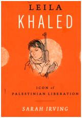 Leila Khaled: Icon of Palestinian Liberation