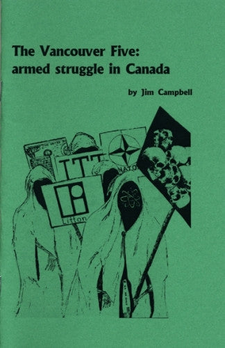 The Vancouver Five: Armed Struggle in Canada