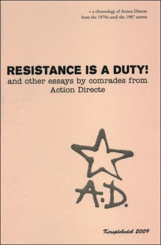 Resistance is a Duty! And Other Essays by Comrades from Action Directe