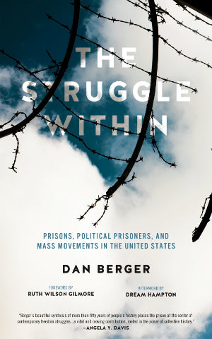 The Struggle Within: Prisons, Political Prisoners, and Mass Movements in the United States