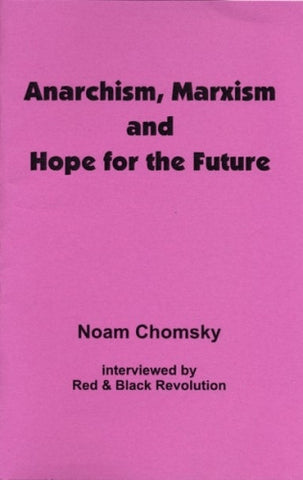 Anarchism, Marxism and Hope for the Future