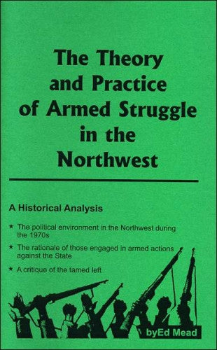 The Theory and Practice of Armed Struggle in the Northwest: A Historical Analysis