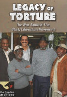 Legacy of Torture: The War Against the Black Liberation Movement