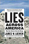 Lies Across America: What Our Historic Sites Get Wrong (Revised, Updated)