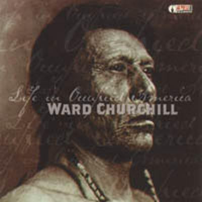 Ward Churchill: Life in Occuppied America