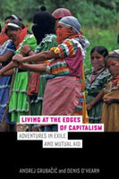 Living at the Edges of Capitalism: Adventures in Exile and Mutual Aid