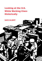 Looking at the U.S. White Working Class Historically