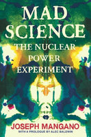 Mad Science: The Nuclear Power Experiment