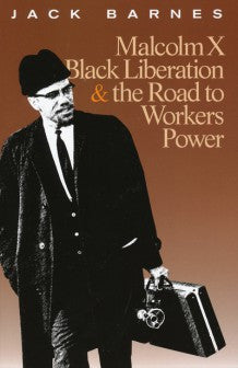 Malcolm X: Black Liberation and the Road to Workers' Power