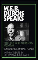 W.E.B. Du Bois Speaks 1920-1963