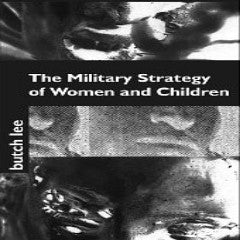 Military Strategy of Women and Children