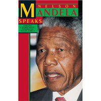 Nelson Mandela Speaks: Forging a Democratic Nonracial South Africa