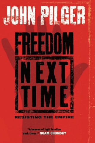 Freedom Next Time: Resisting The Empire
