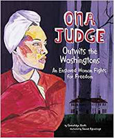 Ona Judge Outwits the Washingtons: An Enslaved Woman Fights for Freedom
