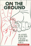 On the Ground: An Illustrated History of the Sixties Underground Press in the U.S.