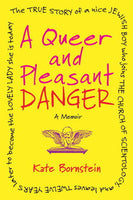 A Queer and Pleasant Danger: The True Story...