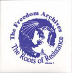 The Roots of Resistance: Selected Highlights From the Freedom Archives, Volume 1