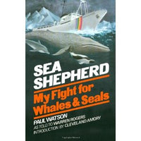 Sea Shepherd: My Fight for the Whales and Seals