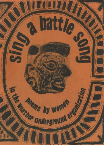 Sing a Battle Song: Poems by Women in the Weather Underground Organization