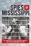 Spies of Mississippi: The Campaign to Stop Freedom Summer's Civil Rights Movement of 1964