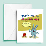 Thank You for Standing Up Greeting Card