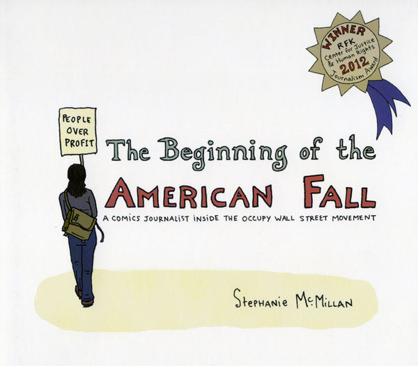 The Beginning of the American Fall: A Comics Journalist Inside the Occupy Wall Street Movement